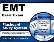 EMT Basic Exam Flashcard Study System:  EMT-B Test Practice Questions and Review for the National Registry of Emergency Medical Technicians (Nremt) Bas