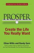 Prosper: Create the Life You Really Want: Creating the Life You Really Want