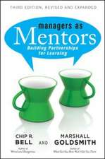 Managers as Mentors: Building Partnerships for Learning: Building Partnerships for Learning