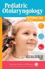 Pediatric Otolaryngology for Primary Care