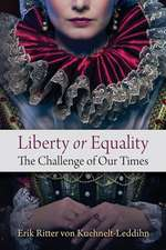 Liberty or Equality: The Challenge of Our Times