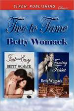 Two to Tame [Fast and Easy:  Taming Tessa] (Siren Publishing Classic)
