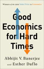 Good Economics, Bad Economics: Six Ways We Get the World Wrong and How to Set It Right