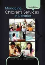 Managing Children's Services in Libraries, 4th Edition