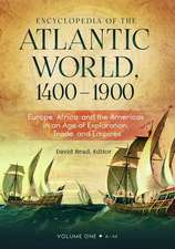 Encyclopedia of the Atlantic World, 1400-1900 [2 Volumes]: Europe, Africa, and the Americas in an Age of Exploration, Trade, and Empires