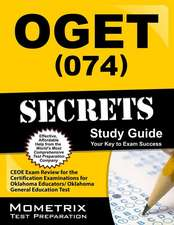 OGET (074) Secrets, Study Guide:  CEOE Exam Review for the Certification Examinations for Oklahoma Educators / Oklahoma General Education Test