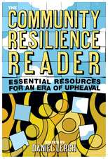 The Community Resilience Reader: Essential Resources for an Era of Upheaval