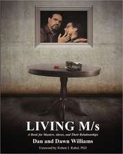 Living M/S; A Book for Masters, Slaves, and Their Relationships:  From Diapers to Diplomas