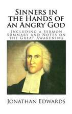 Sinners in the Hands of an Angry God (Including a Sermon Summary and Notes on the Great Awakening):  A Complete and Practical Guide to the Planting and Care of All Vegetables, Fruits and Berries Worth Growing for Home U