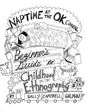 Naptime at the OK Corral: Shane's Beginner's Guide to Childhood Ethnography
