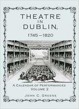 Theatre in Dublin, 1745-1820 Volume 2