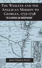 Wesleys and the Anglican Mission to Georgia, 1735-1738