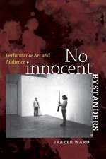 No Innocent Bystanders: Performance Art and Audience