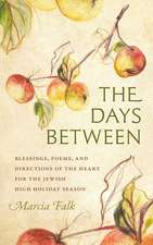 The Days Between – Blessings, Poems, and Directions of the Heart for the Jewish High Holiday Season