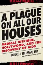 A Plague on All Our Houses:  Big Medicine, Hollywood, and the Discovery of AIDS