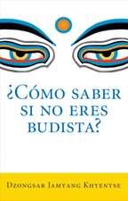 Como Saber Si No Eres Budista? (What Makes You Not a Buddhist)
