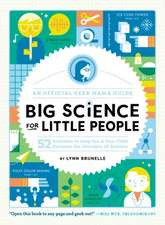 Big Science for Little People:  52 Activities to Help You and Your Child Discover the Wonders of Science