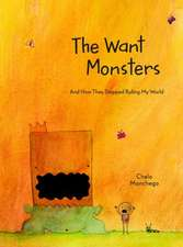 The Want Monsters:  And How They Stopped Ruling My World