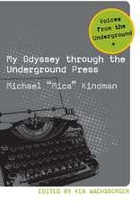 My Odyssey Through the Underground Press