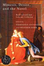 Mimesis, Desire, and the Novel: Rene Girard and Literary Criticism