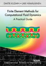 Finite Element Methods for Computational Fluid Dynamics: A Practical Guide
