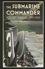 The Submarine Commander Pocket Manual 1939-1945