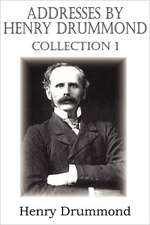 Addresses by Henry Drummond Collection 1