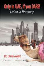 Only in Uae, If You Dare! Living in Harmony
