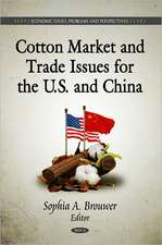 Cotton Market & Trade Issues for the U.S. & China