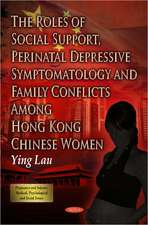 The Roles of Social Support, Perinatal Depressive Symptomatology & Family Conflicts Among Hong Kong Chinese Women