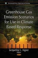 Greenhouse Gas Emission Scenarios for Use in Climate Based Response