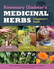 Rosemary Gladstar's Medicinal Herbs:  33 Healing Herbs to Know, Grow, and Use