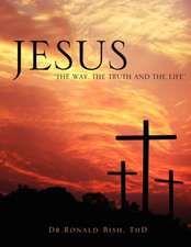 "Jesus ""The Way, the Truth and the Life"""