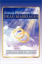 Jesus Resurrecting Dead Marriages