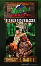 Big Gun Bushwhacker
