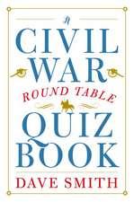 A Civil War Round Table Quiz Book