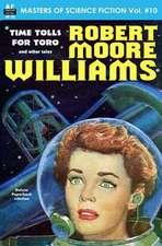 Masters of Science Fiction, Volume Ten, Robert Moore Williams
