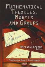 Mathematical Theories, Models & Groups