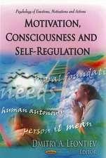 Motivation, Consciousness & Self-Regulation