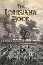 The Louisiana Book:  Or True Masonic Guide