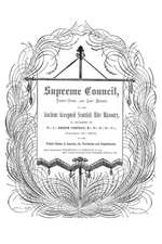 Supreme Council, Thirty-Third and Last Degree:  Of the Ancient and Accepted Scottish Rite as Organized by Joseph Cerneau October 27, 1807
