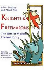 Knights & Freemasons:  The Birth of Modern Freemasonry