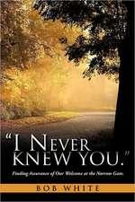 I Never Knew You.