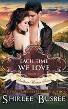 Each Time We Love (the Southern Women Series, Book 2):  The Jewish Engineer Behind Hitler's Volkswagen