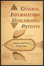 General Information Concerning Patents [Patents and How to Get One