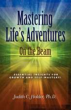 Mastering Life's Adventures:  On the Beam