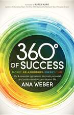 360 Degrees of Success:  The 4 Essential Ingredients to Create Personal and Professional Success in Your Li