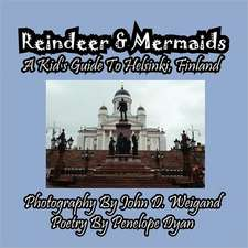 Reindeer & Mermaids, a Kid's Guide to Helsinki Finland:  A Re-Telling of the Picture of Dorian Gray