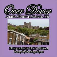 Over Dover---A Kid's Guide to Dover, UK:  A Re-Telling of the Picture of Dorian Gray