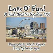 Lots O' Fun! a Kid's Guide to Brighton, UK:  A Re-Telling of the Picture of Dorian Gray